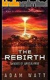 The Rebirth: Shades of Apocalypse