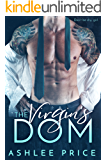 The Virgin's Dom: A Dark Billionaire Romance