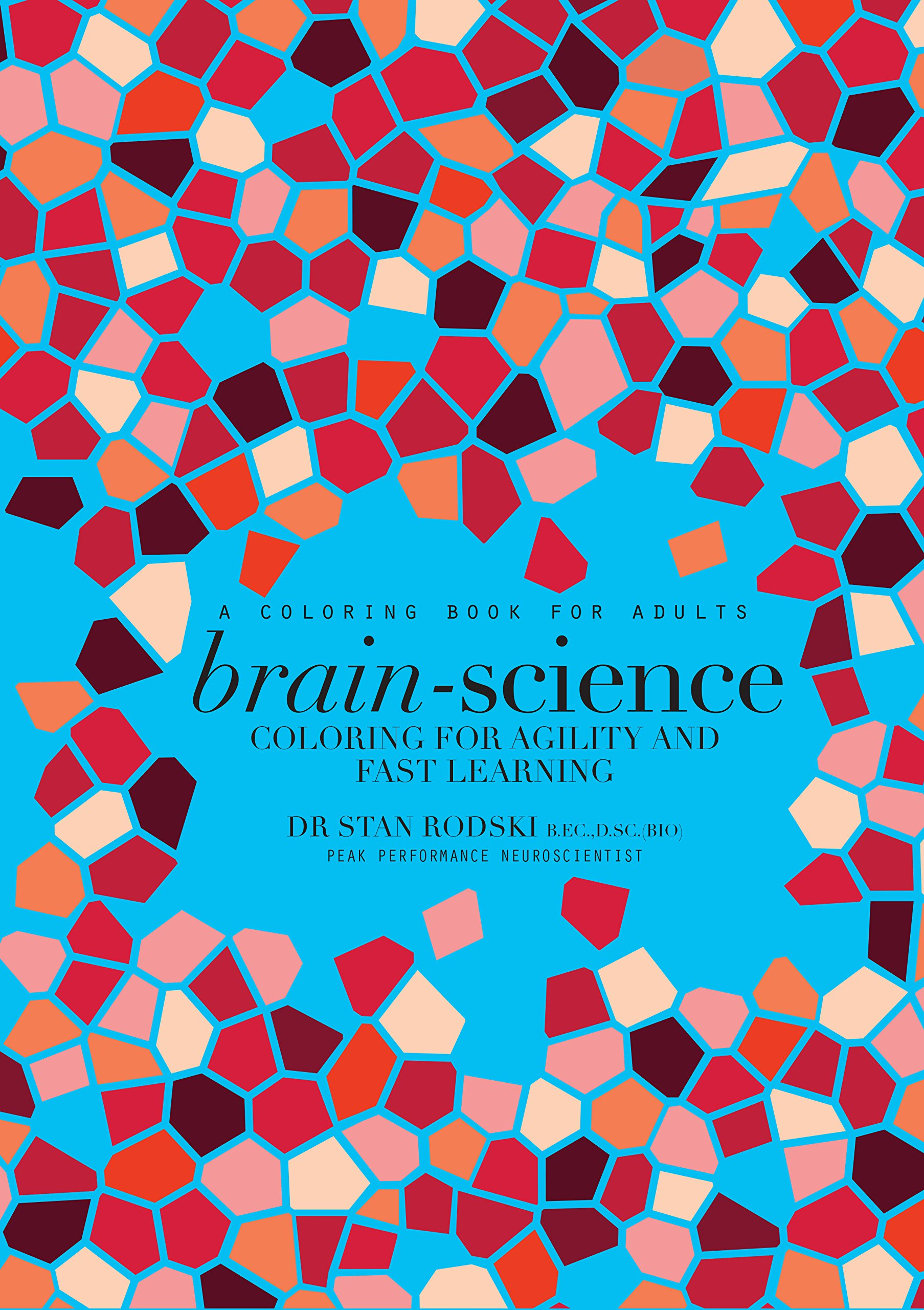 Brain Science Coloring For Agility And Fast Learning Bright Ideas Colored Pencils Amazon Books