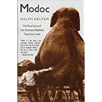 Modoc: True Story of the Greatest Elephant That Ever Lived