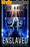Enslaved (Space Mage Book 2)