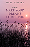 How to Make Your Dreams Come True (Help Yourself Book 14)