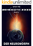 Behemoth 2333 - Band 4: Der Neuromorph