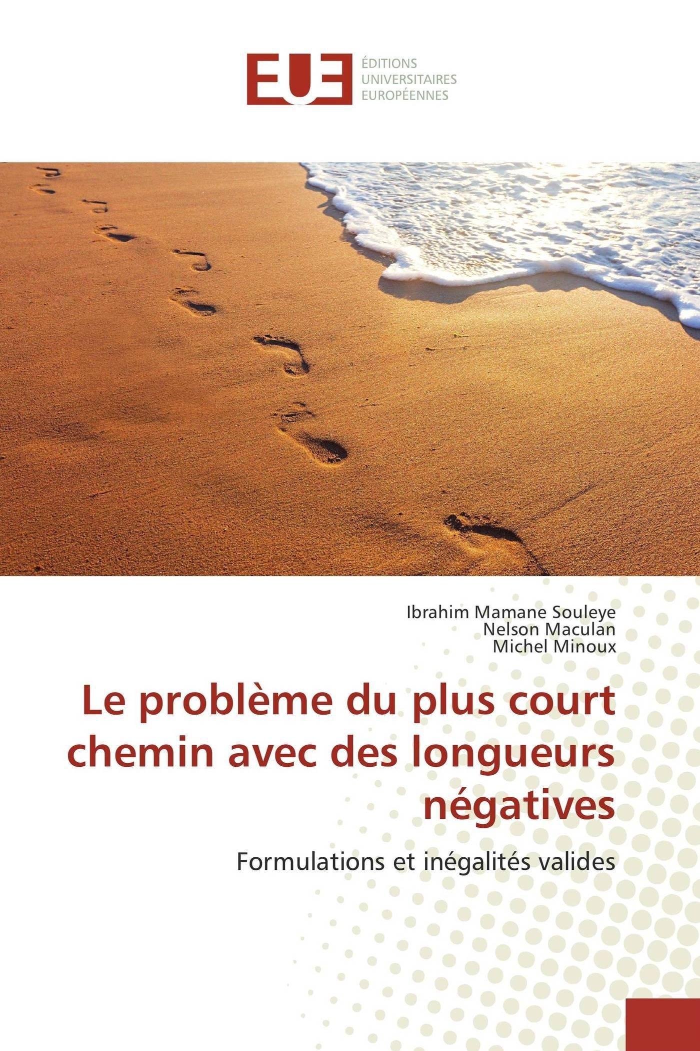 Read Online Le problème du plus court chemin avec des longueurs négatives: Formulations et inégalités valides (Omn.Univ.Europ.) (French Edition) PDF