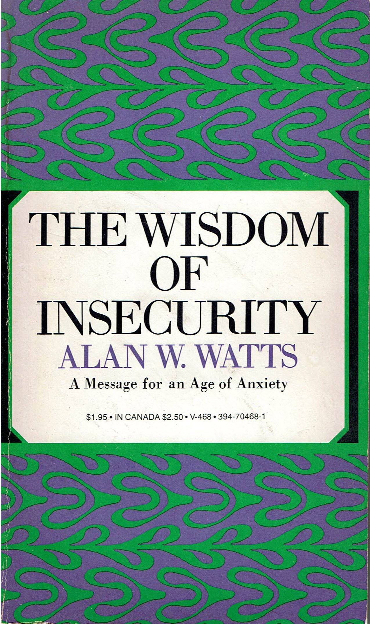 The wisdom of insecurity a message for an age of anxiety alan w the wisdom of insecurity a message for an age of anxiety alan w watts amazon books fandeluxe Images
