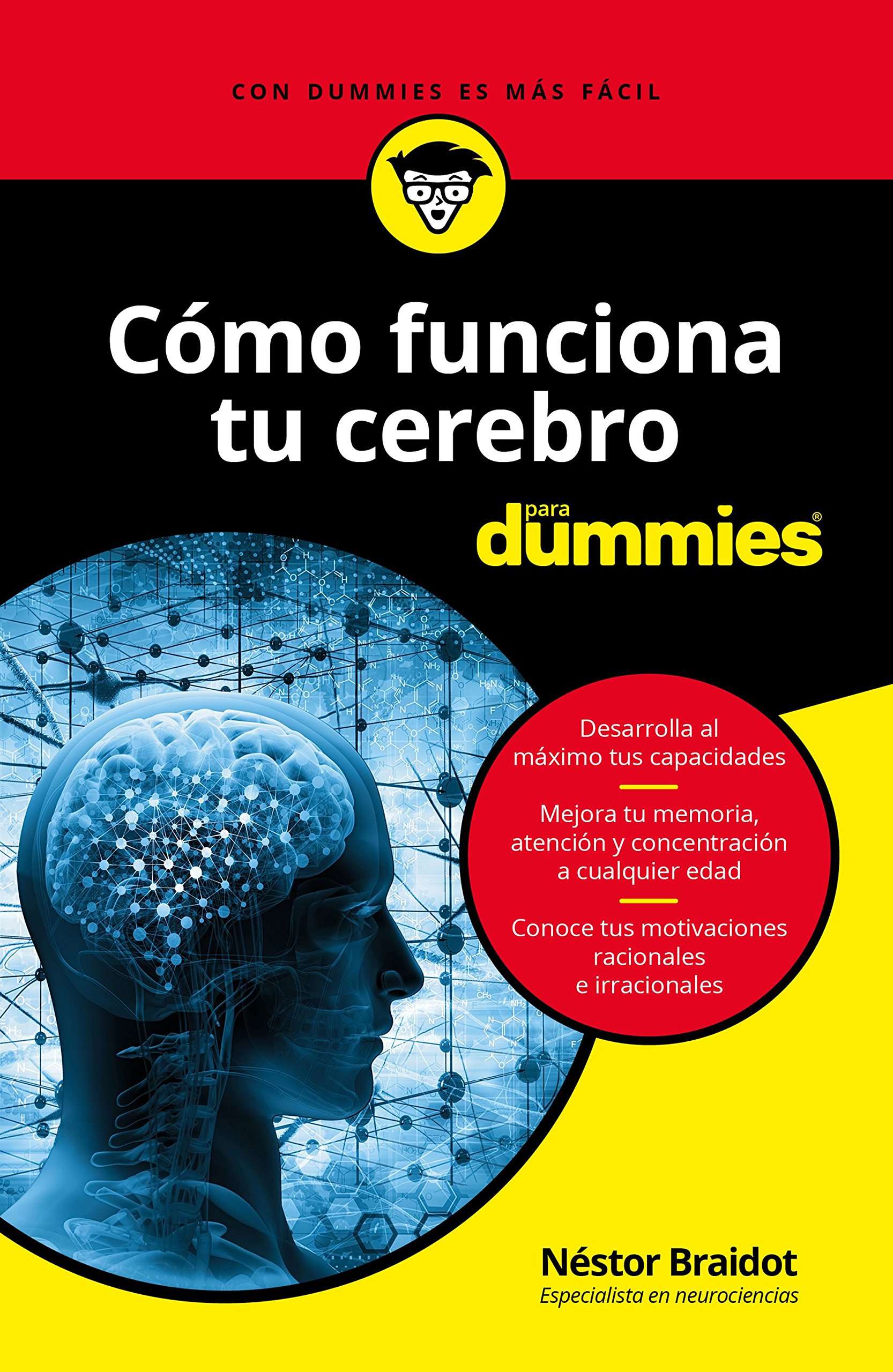 Cómo funciona tu cerebro para Dummies Tapa blanda – 5 abr 2018 Néstor Braidot 8432904457 Psychology