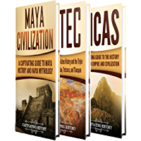 Ancient Civilizations: A Captivating Guide to Mayan History, the Aztecs, and Inca Empire (English Edition)
