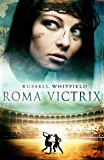 Roma Victrix (Gladiatrix Book 2)