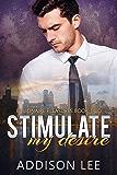 Stimulate My Desire (Billionaire Pleasures Book 2)