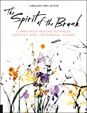 The Spirit of the Brush: Chinese Brush Painting