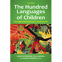 The Hundred Languages of Children: The Reggio Emilia Experience in Transformation, 3rd Edition: The Reggio Emilia Experience in Transformation (English Edition)