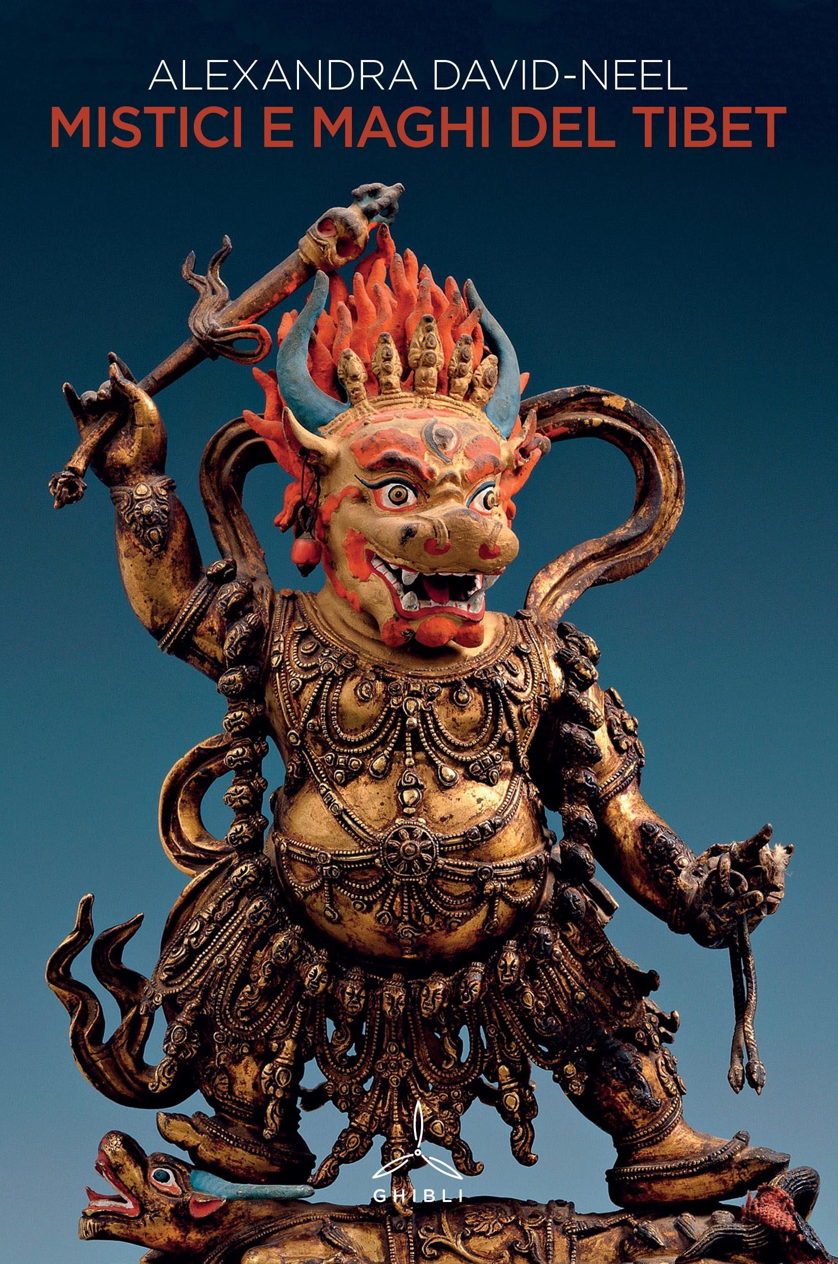 Mistici e maghi del Tibet Copertina flessibile – 10 nov 2016 Alexandra David-Néel Ghibli 8868011484 Buddismo Zen