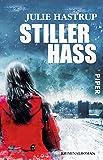 Stiller Hass: Kriminalroman (Rebekka-Holm-Reihe, Band 5)