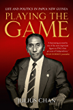 Playing the Game: Life and Politics in Papua New Guinea