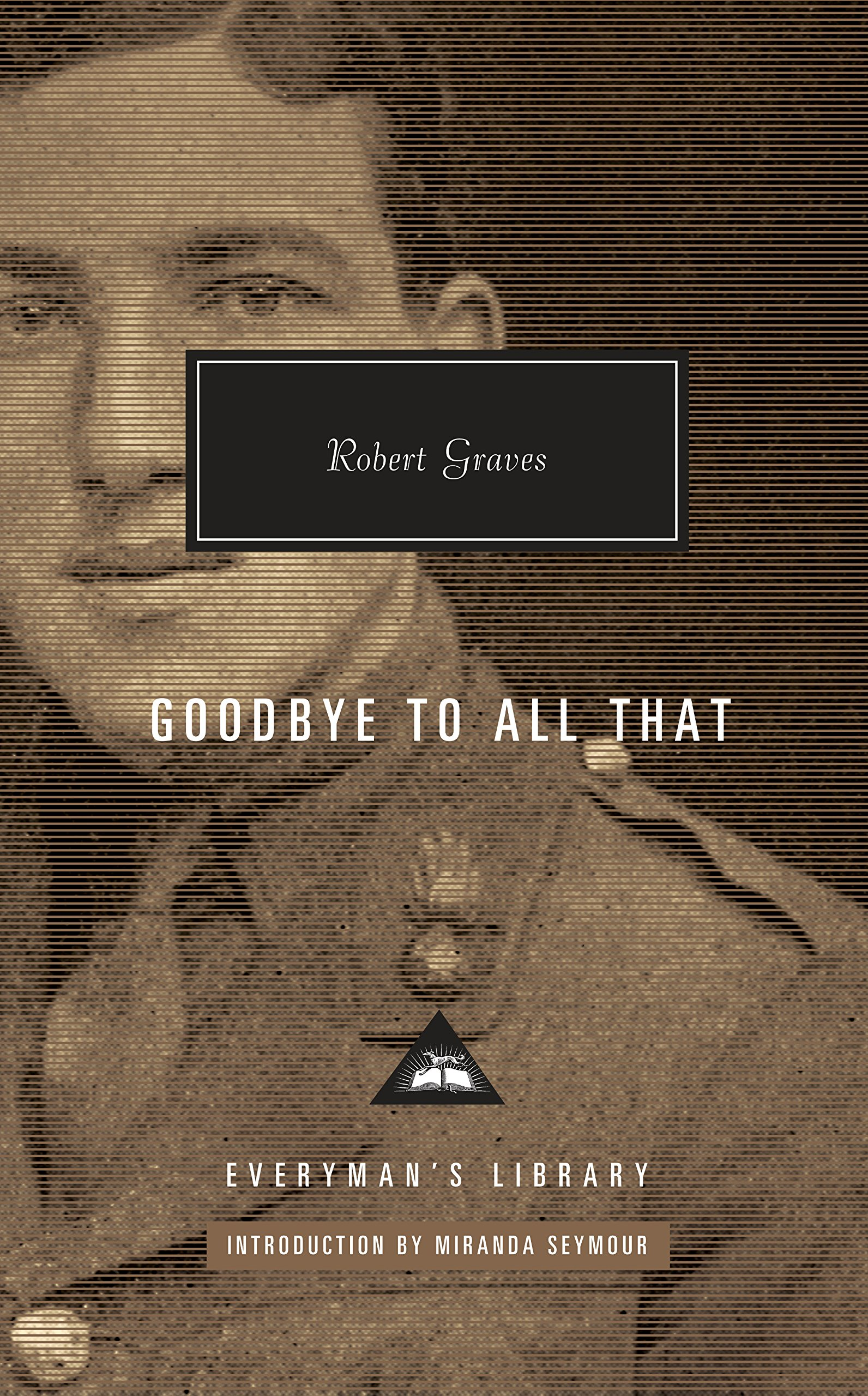 Goodbye to All That (Everyman's Library Contemporary Classics Series)
