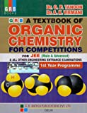 A Textbook of Organic Chemistry For Competitions for JEE (Main & Advanced) & All Other Engineering Entrance Examinations (Ist Year Programme)