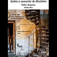 Sobre o conceito de História: Edição Crítica, organização e tradução de Adalberto Müller e Márcio Seligmann-Silva, notas…
