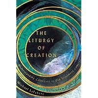 The Liturgy of Creation