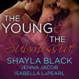 The Young and the Submissive: The Doms of Her Life, Book 2