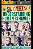 The Secrets To Understanding Human Behaviour (English Edition)