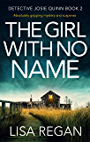 The Girl With No Name: Absolutely gripping mystery and suspense (Detective Josie Quinn Book 2) (English Edition)