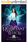 The Reluctant Witch: Year One (Santa Cruz Witch Academy Book 1)
