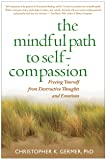 The Mindful Path to Self-Compassion: Freeing