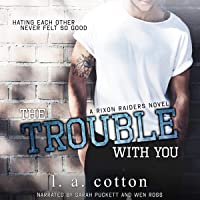 The Trouble with You: Rixon Raiders, Book 1