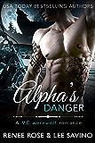 Alpha's Danger: An MC Werewolf Romance (Bad Boy Alphas Book 2) (English Edition)
