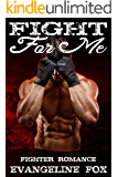 Fight For Me: Fighter Romance