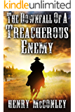 The Downfall of a Treacherous Enemy: A Historical Western Adventure Book