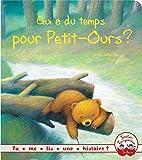 Tu me lis une histoire ? - Qui a du temps pour petit ours ?