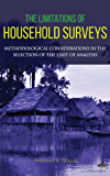 The Limitations of Household Surveys: Methodological Considerations in the Selection of the Unit of Analysis (Social Development Series)