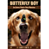 Butterfly Boy: An Avery Barks Dog Mystery (Avery Barks Cozy Dog Mysteries Book 1)