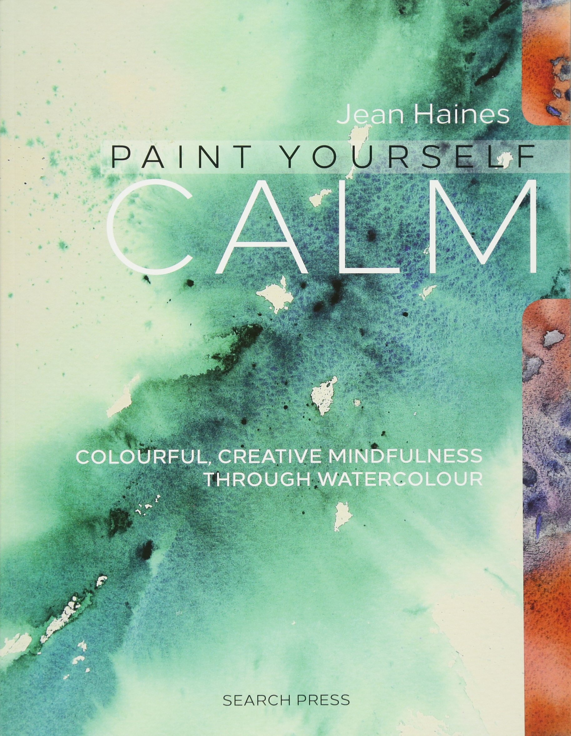 Watercolor book covers - Amazon Com Jean Haines Paint Yourself Calm Colourful Creative Mindfulness Through Watercolour 9781782212829 Jean Haines Books