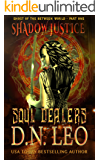 Soul Dealers: Shadow Justice (Ghost of the Between World Book 1)