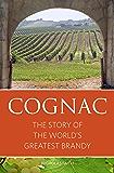 Cognac (The Infinite Ideas Classic Wine Library)