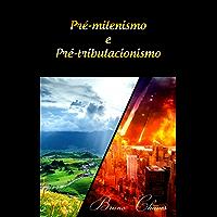 Pré-milenismo e Pré-tribulacionismo