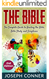 The Bible: The Complete Guide to Reading the Bible, Bible Study, and Scriptures (bible, religion, spirituality, holy bible, christian, christian books, understanding the bible) (English Edition)