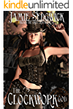 The Clockwork God (Aboard the Great Iron Horse Book 1)