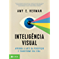 Inteligência visual: Aprenda a arte da percepção e transforme sua vida