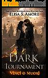 Dark Tournament: Vinci o Muori (Italian Edition)