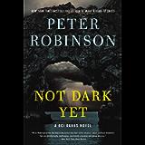Not Dark Yet: A DCI Banks Novel (Inspector Banks Novels Book 27)