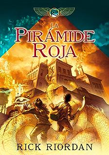 La pirámide roja (Las crónicas de los Kane 1) (Spanish Edition)