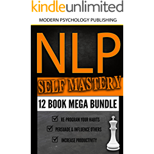 NLP Self Mastery: 12 Book Mega Bundle (Neuro-Linguistic Programming, Memory Improvement, Influence, Success 1)