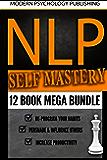 NLP Self Mastery: 12 Book Mega Bundle (Neuro-Linguistic Programming, Memory Improvement, Influence, Success 1)