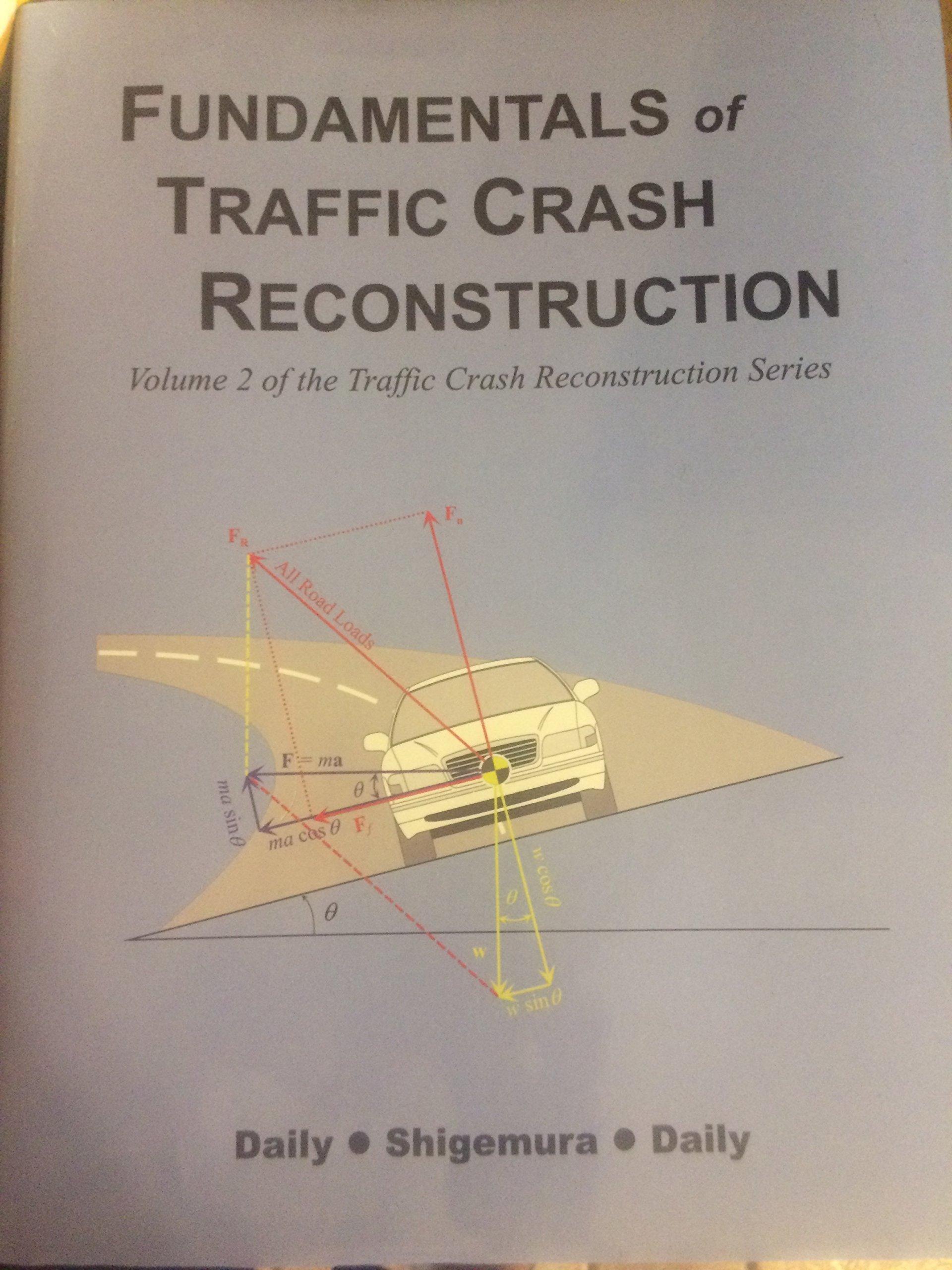 Fundamentals of Traffic Crash Reconstruction (Volume 2): John Daily ...
