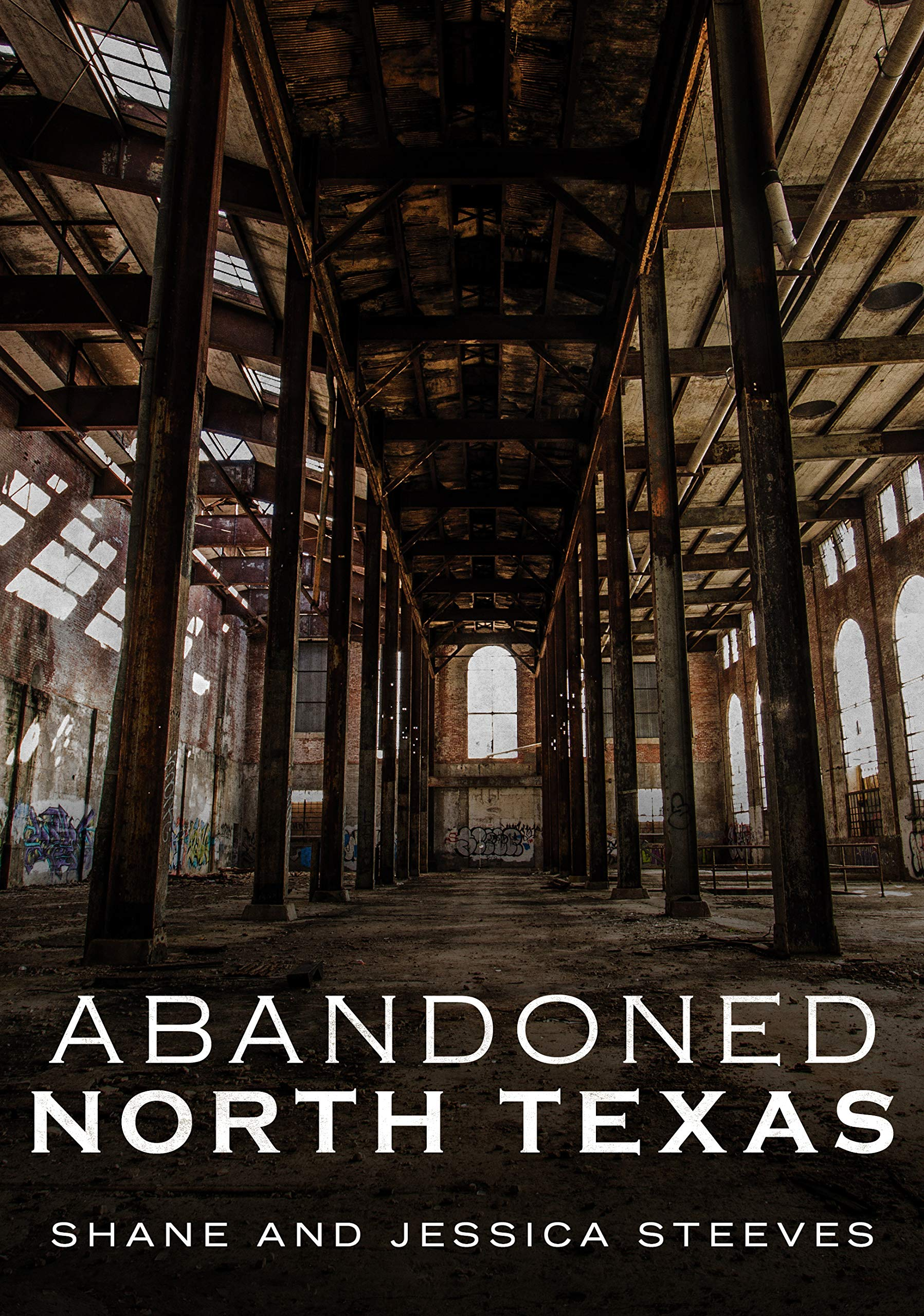 Abandoned North Texas: Shane Steeves, Jessica Steeves