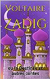 Zadig: ou la Destinée et autres contes