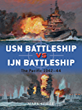 USN Battleship vs IJN Battleship: The Pacific 1942–44 (Duel Book 83)